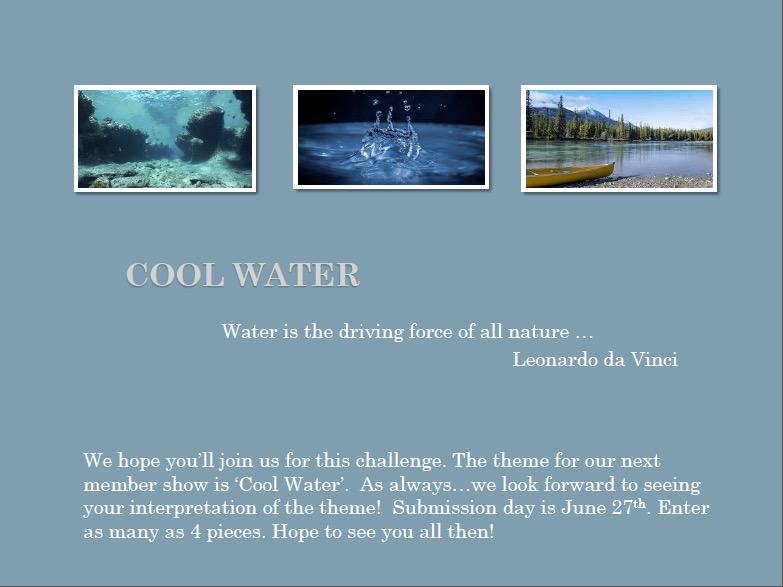 Cool Water Member Show June 29th