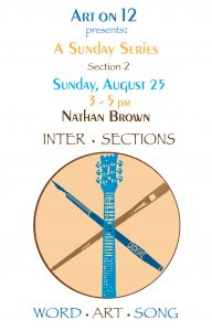 ART ON   presents: A Sunday Series Sunday, AUGUST 27, 3-5pm Nathan Brown INTER . SECTIONS Section 2