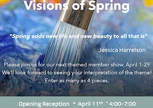 Visions of Spring Members show April 1-29, reception April 11th